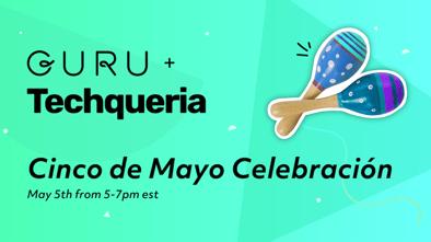 Guru+Techqueria Cinco de Mayo Celebracion