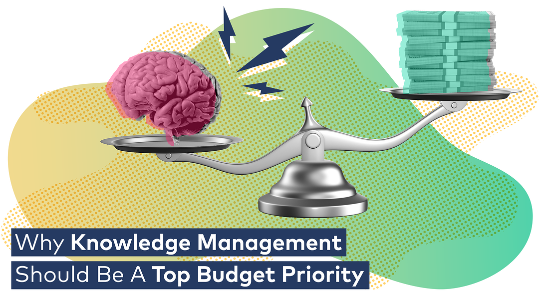 Why knowledge management should be a top budget priority